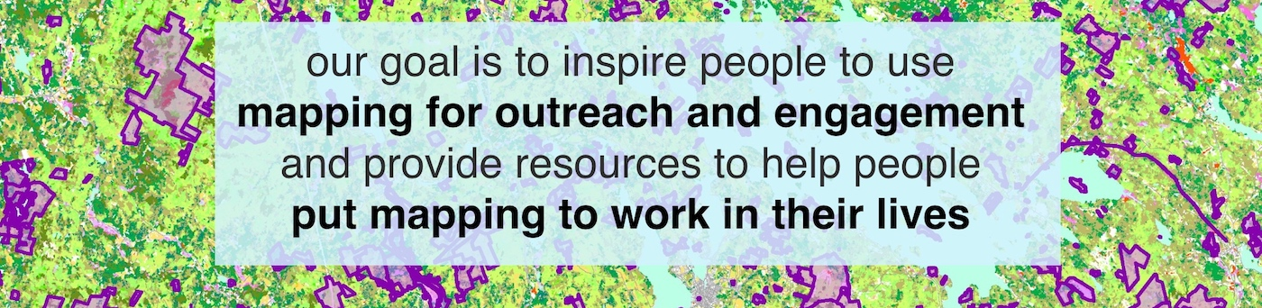 our goal is to inspire people to use mapping for outreach and engagement and provide resources to help people put mapping to work in their lives
