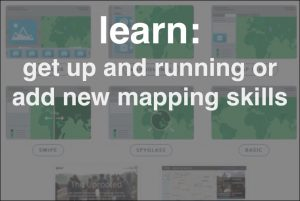 Learn: get up and running or add new mapping skills